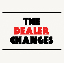 The Dealer Changes. A Design, and Advertising project by MPYD ONE         - 02.04.2011