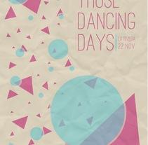 Posters Those Dancing Days. Um projeto de Design de Sara Peláez - 24-11-2011