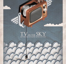 Cartel Tv in the Sky. Un proyecto de  de Alvaro Portela Martínez - 12-04-2012