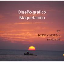 PORTFOLIO DE DOINA CATRUNA. DISEÑO Y MAQUETACIÓN. A Design, Illustration, Advertising, Motion Graphics, and Photograph project by Doina Catruna         - 15.06.2012