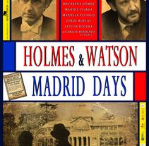 Cartel Largometraje HOLMES & WATSON MADRID DAYS. Un proyecto de Diseño, Fotografía, Cine, vídeo y televisión de peter quijano         - 05.09.2012