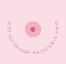 Día Internacional del Cáncer de Mama. Un proyecto de Diseño de Ana Isabel Revuelta         - 10.12.2012