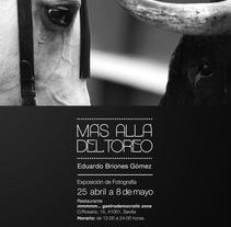 Cartel Exposición Fotográfica: Más allá del toreo.. Un proyecto de Diseño de Luis Briones - 31-01-2013