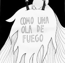 Como una ola de fuego. Um projeto de Ilustração de Maite Caballero Arrieta         - 27.02.2013