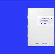 Arquitectura y urbanismo en los siglos XIX y XX. Um projeto de Design de Sandra  Guerrero         - 10.03.2013