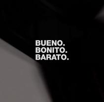 BUENO. BONITO. BARATO. Um projeto de Design e Cinema, Vídeo e TV de Manu Franco         - 30.09.2013