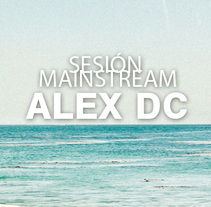 Sesión ALEX DC Mainstream verano´14. A Music, and Audio project by Alex  dc. - 14-07-2014