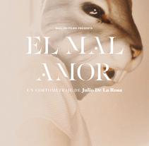 El Mal Amor. Um projeto de Direção de arte de Porelamordedios - 26-09-2014
