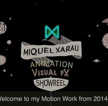 Miquel Xarau - Demoreel 2014. Un proyecto de Motion Graphics, Animación, Dirección de arte y Diseño gráfico de Miquel Xarau         - 31.12.2014