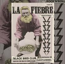 La Fiebre - Black Bird. Un proyecto de Diseño, Música, Audio y Serigrafía de Fernando Prieto Serrano         - 18.05.2015