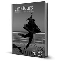 Libro Amateurs. Un proyecto de Diseño, Ilustración, Fotografía, Comisariado, Diseño editorial, Diseño gráfico y Escritura de Alberto López Álvarez         - 26.05.2015