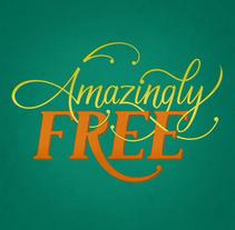 Amazingly Free. Um projeto de Design gráfico e Caligrafia de Alberto Álvarez         - 04.06.2015
