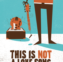 THIS IS NOT A LOVE SONG. A Illustration, and Graphic Design project by Error! Design (Xavi Forné)         - 26.06.2015