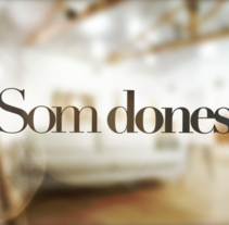 Som Dones. A Film, Video, and TV project by Sergi Esgleas - Jun 30 2015 12:00 AM