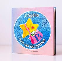 L'Agàlia i un cel de contes. Un proyecto de Diseño editorial y Diseño gráfico de Anna Costa - 06-08-2015