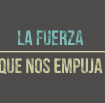 La fuerza que nos empuja. A Motion Graphics, and Video project by Sandra Gómez         - 14.05.2015