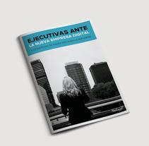 Ejecutivas ante la nueva empresa digital. Un proyecto de Diseño, Diseño editorial y Marketing de Alfredo Moya - Martes, 01 de diciembre de 2015 00:00:00 +0100