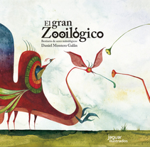 El gran Zooilógico. A Illustration project by Daniel  Montero Galán - 02-04-2016