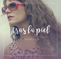 Tras la piel - Shortfilm. A Art Direction, Editorial Design, Graphic Design, Web Design, Web Development, and Film project by Antonio Ufarte         - 25.08.2016