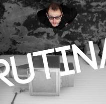 Cortometraje - Rutina. Un proyecto de Cine, vídeo y televisión de Daniel Rodriguez Malo         - 15.03.2015