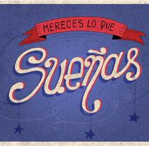 "Lettering | ""Mereces lo que sueñas"". A Graphic Design, T, pograph, and Lettering project by Evangelina  - 27-03-2017"