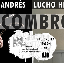 EMPREMTA 2017 _escombros_ MIGUEL ANDRÉS _ LUCHO HERMOSILLA. A Art Direction, Curation, and Fine Art project by EMPREMTA festival internacional de performance  - 27-05-2017