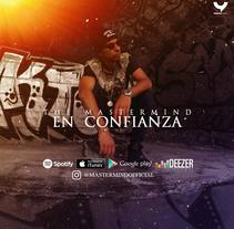 En Confianza - The Mastermind // Spotify. A Film, Video, TV, Graphic Design, and Street Art project by Yermain  Garcia         - 11.06.2017