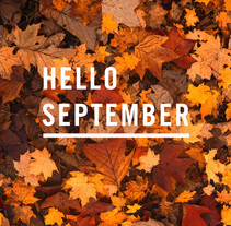 HELLO SEPTEMBER. A Design project by Anna Garcia Montolio         - 04.09.2017