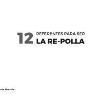 12 REFERENTS PARA SER LA RE-POLLA. A Design, Art Direction, and Graphic Design project by Anna Garcia Montolio         - 02.02.2017