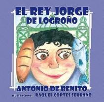 """Ilustraciones """"El Rey Jorge de Logroño"""" de Antonio de Benito. A Illustration project by Rakel Cortes         - 06.06.2016"""