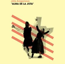 """""""ALMA DE LA JOTA"""". Un proyecto de Dirección de arte de Ximo Gramage García         - 04.01.2018"""