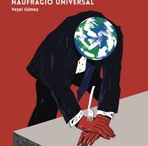 Naufragio Universal. Un catálogo de problemas. Un proyecto de Ilustración, Diseño editorial y Comic de Yeyei Gómez         - 22.11.2017